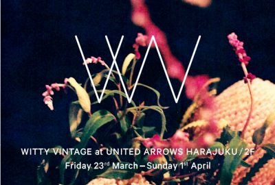 〝ヴィンテージ〟の楽しさ満載!WITTY VINTAGE期間限定ショップ&記念イベント開催